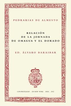 4. Pedrarias de Almesto, Relación de la jornada de Omagua y El Dorado