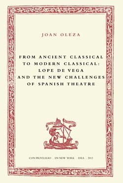 5. From Ancient Classical to Modern Classical: Lope de Vega and the New Challenges of Spanish Theatre