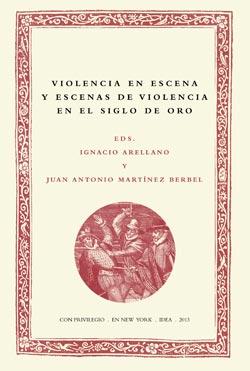 9. Violencia en escena y escenas de Violencia en el Siglo de Oro