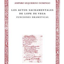 12. Los autos sacramentales de Lope de Vega. Funciones dramáticas