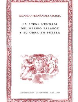 15. La buena memoria del obispo Palafox y su obra en Puebla