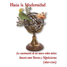 Congreso Internacional «Hacia la modernidad: la construcción de un nuevo orden teórico literario entre Barroco y Neoclasicismo»