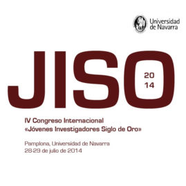 IV Congreso Internacional Jóvenes Investigadores Siglo de Oro (JISO 2014)