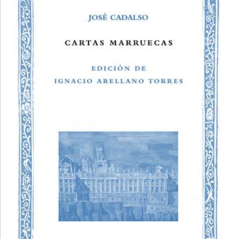 Una edición de las «Cartas marruecas» de Cadalso inaugura la colección «Peregrina» del IDEA