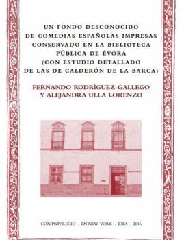 23. Un fondo desconocido de comedias españolas impresas conservado en la Biblioteca Pública de Évora (con estudio detallado de las de Calderón de la Barca)