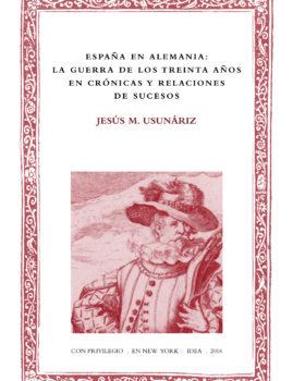 26. España en Alemania: la guerra de los Treinta Años en las crónicas y relaciones de sucesos
