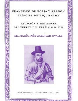 31. Francisco de Borja y Aragón, Príncipe de Esquilache, Relación y sentencia del virrey del Perú (1615-1621)
