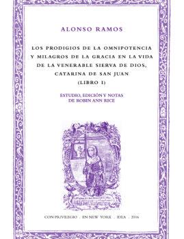 32. Los prodigios de la omnipotencia y milagros de la gracia en la vida de la venerable sierva de Dios, Catarina de San Juan (libro I)