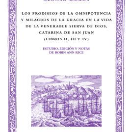 33. Los prodigios de la omnipotencia y milagros de la gracia en la vida de la venerable sierva de Dios, Catarina de San Juan (libros II, III y IV)