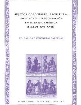 36. Sujetos coloniales: escritura, identidad y negociación en Hispanoamérica (siglos XVI-XVIII)