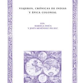 40. Mariela Insúa y Jesús Menéndez Peláez (eds.),Viajeros, crónicas de Indias y épica colonial.