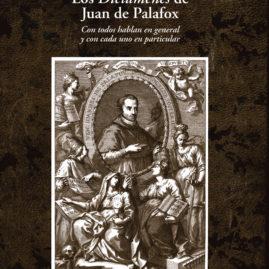 2. Los Dictámenes de Juan de Palafox. Con todos hablan en general y con cada uno en particular