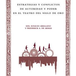 44. Estrategias y conflictos de autoridad y poder en el teatro del Siglo de Oro