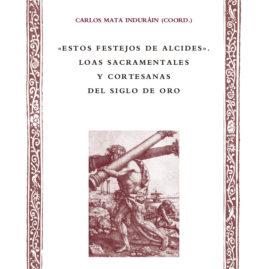 45. «Estos festejos de Alcides». Loas sacramentales y cortesanas del Siglo de Oro