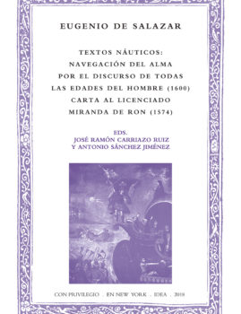 47. Textos náuticos: Navegación del alma por el discurso de todas las edades del hombre (1600). Carta al licenciado Miranda de Ron (1574)